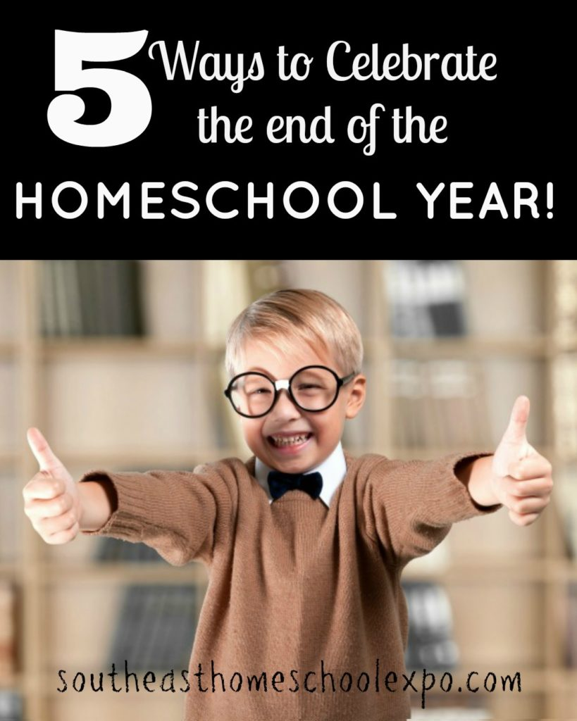 The end of the homeschool year is upon us! Why not celebrate the end of the homeschool year by doing something special? Here are 5 great ways to celebrate the end of the homeschool year.